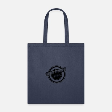 Since Born Winner _ Since Since - Tote Bag