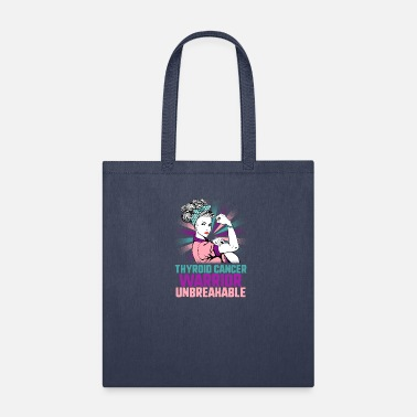 Thyroid Cancer Warrior Unbreakable Strong Woman - Tote Bag