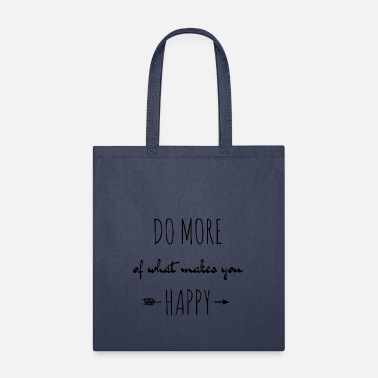 Anns Selection do more of what makes you happy - Tote Bag