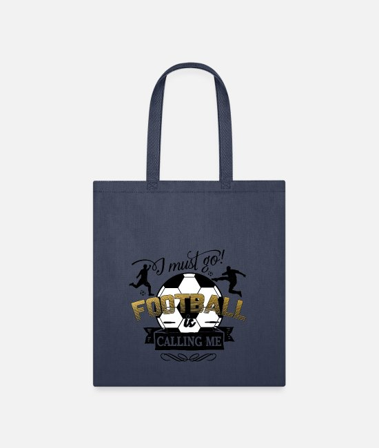Stadium Bags & Backpacks - i must go football is calling - soccer sports ball - Tote Bag navy