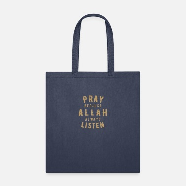 Mosque Pray Because ALLAH Always Listen - Tote Bag