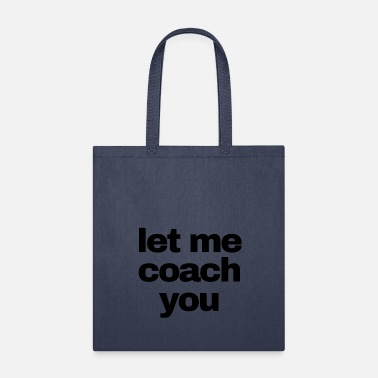 Let me coach you-black - Tote Bag