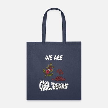 Coffee We Are Cool Beans - Tote Bag