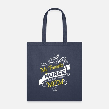 Mum MY FAVORITE NURSE CALLS ME MUM T-SHIRT - Tote Bag
