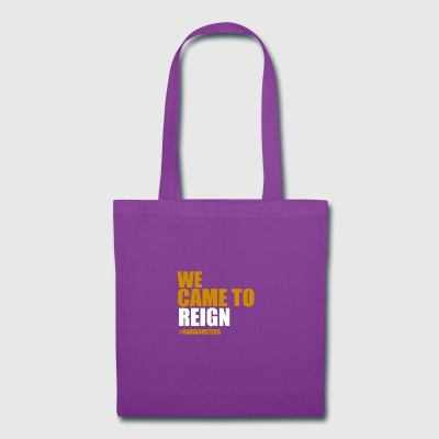 We Came to Reign - Tote Bag