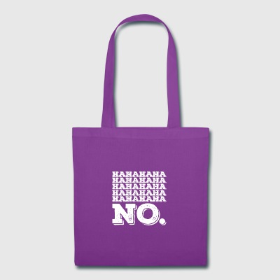 HAHAHAHA NO. - Tote Bag
