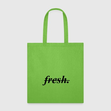 fresh. - Tote Bag