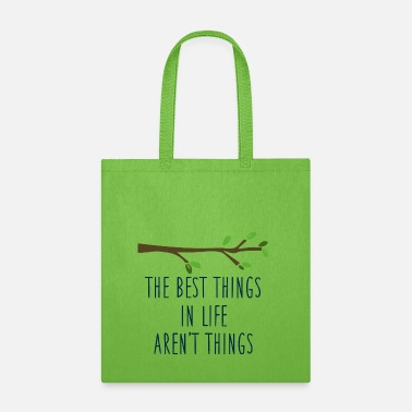 Nice The best things quote - Tote Bag