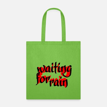 Wait Waiting for rain - Tote Bag