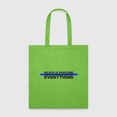 Believe In Something - Tote Bag