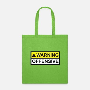Offensive Warning Offensive - Tote Bag