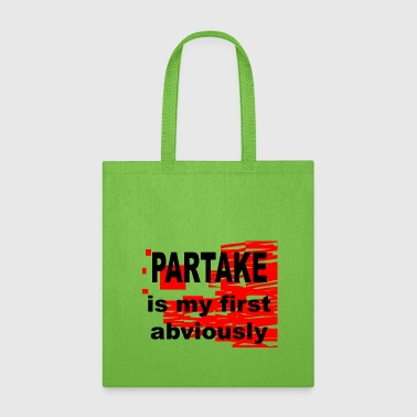 Partake is my first Abviously - Tote Bag