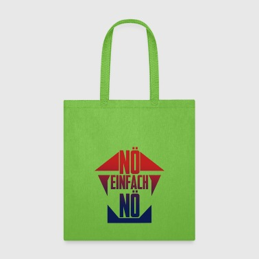 Just No, just no - Tote Bag