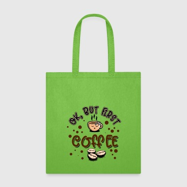 Coffee - OK but first - Tote Bag