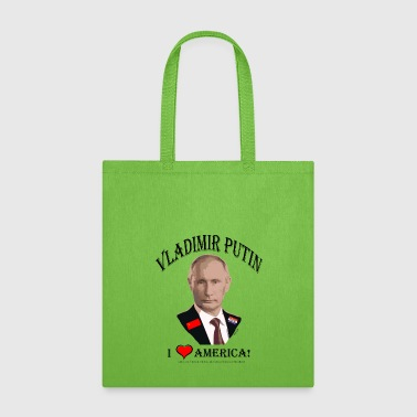 PUTIN:  I LOVE AMERICA! (Satire!) - Tote Bag