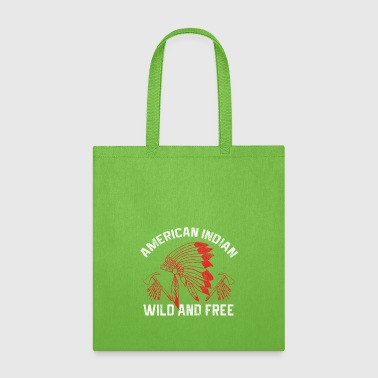 American Indian Indians - American Indian Wild And Free - Tote Bag