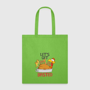 Let's Get Basted Thanksgiving Turkey Roasting Pan - Tote Bag