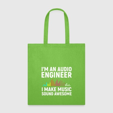 I'm an Audio Engineer I make Music Sound Awesome - Tote Bag