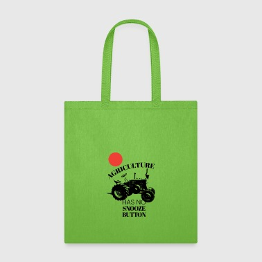 Farm Tractor Agriculture Has No Snooze Button Farmer - Tote Bag
