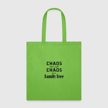 Family Chaos Isn't a Pit Chaos is a Family Tree - Tote Bag