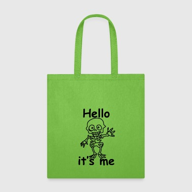 Hello Hello it's me Skull - Tote Bag