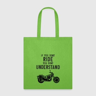 Scooter If You Don't Ride You Dont Understand Moto Biker Street Bike - Tote Bag