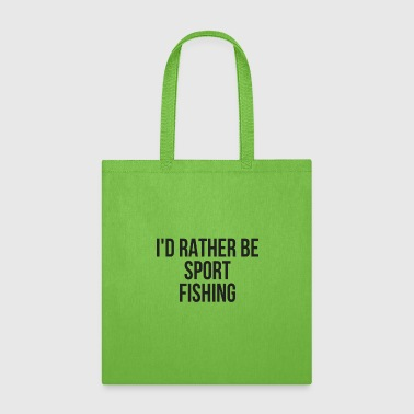 I'd Rather Be Sport Fishing Deep Sea Fishing - Tote Bag