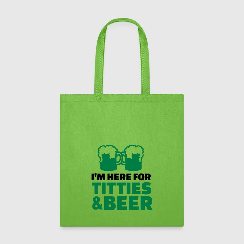 I'm here titties and Beer - Tote Bag