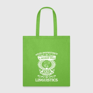 Linguistics Never Underestimate Woman Who Majored Linguistics - Tote Bag