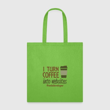 I turn coffee into websites - Tote Bag