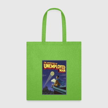 The Adventure of Unemployed Man - Tote Bag
