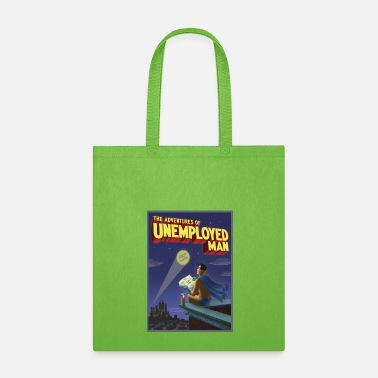 Unemployed The Adventure of Unemployed Man - Tote Bag