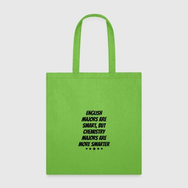 Chemistry Majors Are More Smarter - Tote Bag