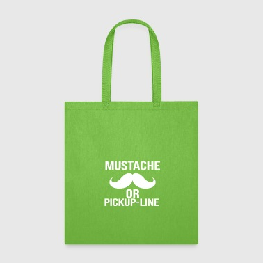 Pickup Line mustache or pickup line - Tote Bag