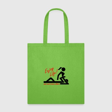 Enjoy Life Eat Out More Often (Black) - Tote Bag
