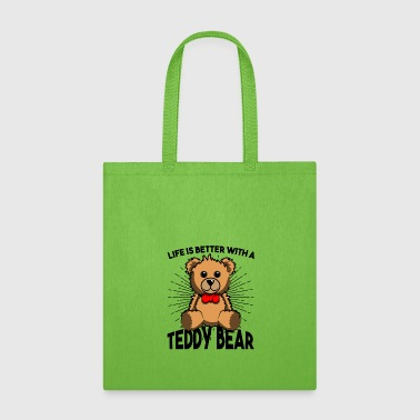 Life Is Better With a Teddy Bear Tshirt Gift idea - Tote Bag