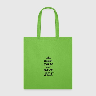 KEEP CALM and have Sex - Tote Bag