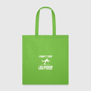Clumsy I Don't Trip I Do Random Gravity Checks - Tote Bag