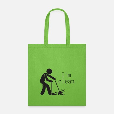 Clean What It Is I m clean - Tote Bag