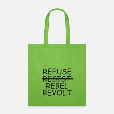 Revolt Refuse Resist Rebel Revolt - Tote Bag