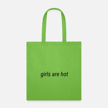 Hot Girl Girls are Hot - Tote Bag