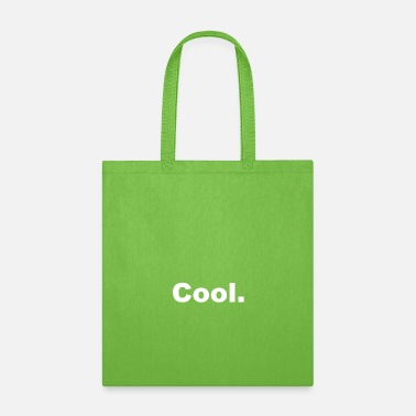 Cool Quote Cool quote - Tote Bag