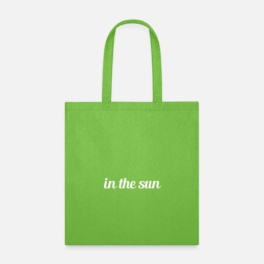 Sun in the sun - Tote Bag