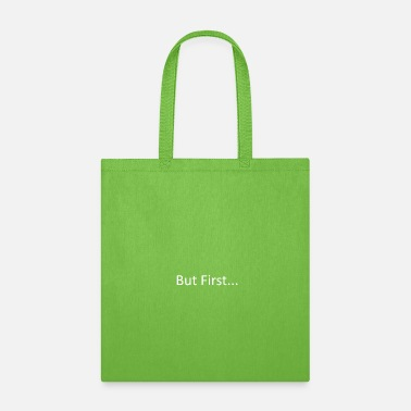 First But First - Tote Bag