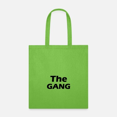 Gang the gang - Tote Bag