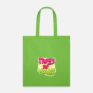 I Love I really love Monday! - Tote Bag