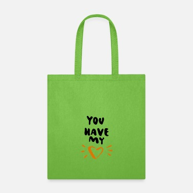 You have my heart - Tote Bag