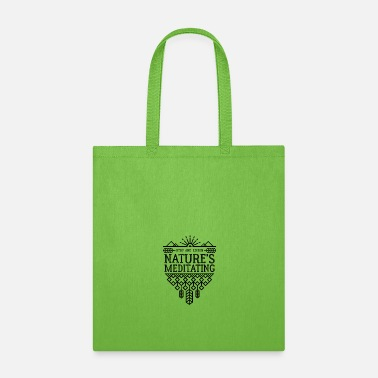 Nature is Meditating - Tote Bag