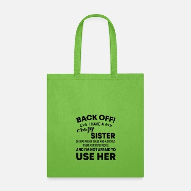 Anger back off i have a crazy sister she has anger - Tote Bag