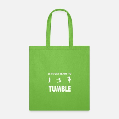 Tumbling Let's get ready to tumble - Tote Bag